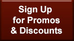 Sign Up for Promos & Discounts